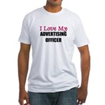 I Love My ADVERTISING OFFICER Fitted T-Shirt