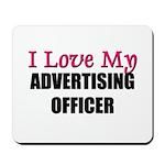 I Love My ADVERTISING OFFICER Mousepad