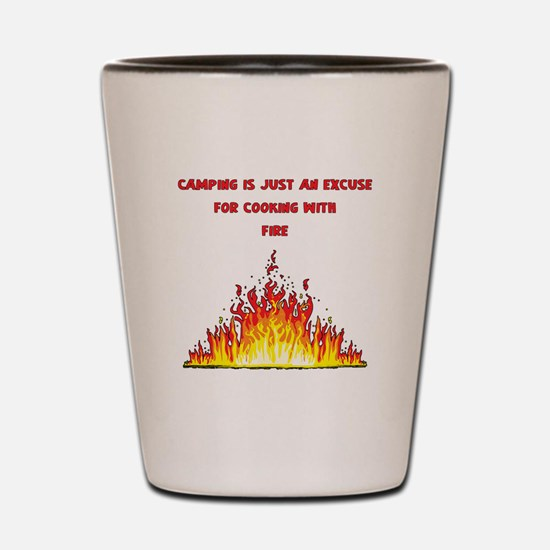 Camping excuse to cook with fire-1 Shot Glass
