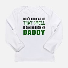 That Smell Is Coming From My Daddy Long Sleeve T-S