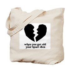 When you get old.. Tote Bag