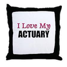 I Love My ACTUARY Throw Pillow