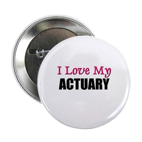 """I Love My ACTUARY 2.25"""" Button (10 pack)"""