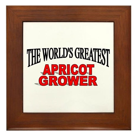 """The World's Greatest Apricot Grower"" Framed Tile"