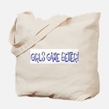 Girls Game Better Tote Bag