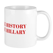 Make History Vote Hillary-Bod red 421 Mugs