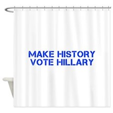 Make History Vote Hillary-Cle blue 500 Shower Curt