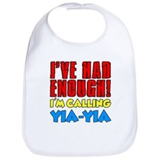 Had Enough Calling Yia-Yia Bib
