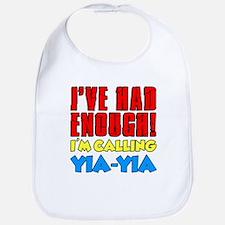 Had Enough Calling Yia-Yia Bib