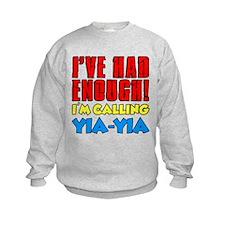 Had Enough Calling Yia-Yia Sweatshirt