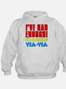 Had Enough Calling Yia-Yia Hoodie