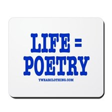 Life is Poetry Mousepad