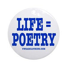 Life is Poetry Ornament (Round)