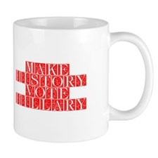 Make History Vote Hillary-Fle red 470 Mugs