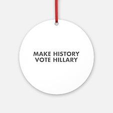 Make History Vote Hillary-Fut gray 400 Ornament (R