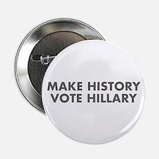 """Make History Vote Hillary-Fut gray 400 2.25"""" Butto"""