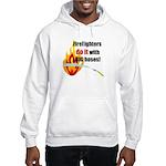 Fire Fighters Do it Hooded Sweatshirt