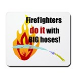 Fire Fighters Do it Mousepad