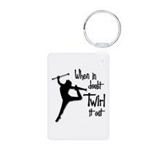 TWIRL IT OUT (both sides) Keychains