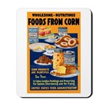 Foods from Corn Mousepad