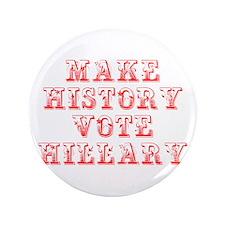 Make History Vote Hillary-Max red 400 Button
