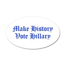 Make History Vote Hillary-Old blue 400 Wall Decal