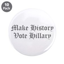 """Make History Vote Hillary-Old gray 400 3.5"""" Button"""