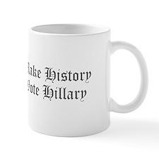 Make History Vote Hillary-Old gray 400 Mugs