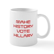 Make History Vote Hillary-Sav red 410 Mugs