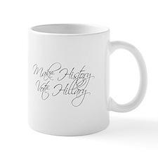 Make History Vote Hillary-Scr gray 440 Mugs