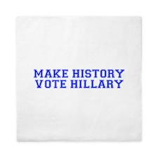 Make History Vote Hillary-Var blue 500 Queen Duvet