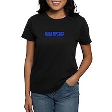 Make History Vote Hillary-Var blue 500 T-Shirt