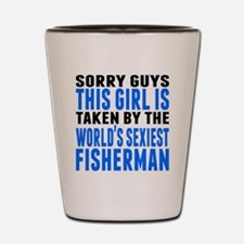 Taken By The Worlds Sexiest Fisherman Shot Glass