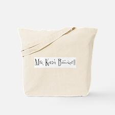 Mrs. Kevin Bowser!! Tote Bag