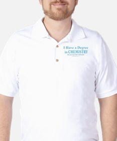 I HAVE A DEGREE T-Shirt