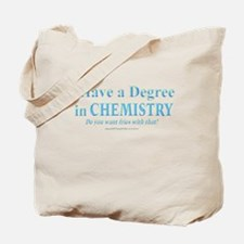 I HAVE A DEGREE Tote Bag