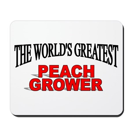 """The World's Greatest Peach Grower"" Mousepad"