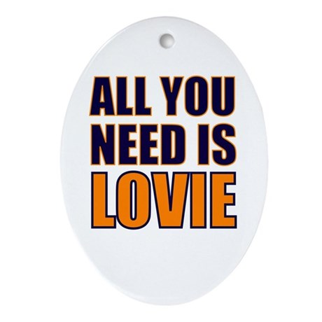 All You need Is Lovie Oval Ornament