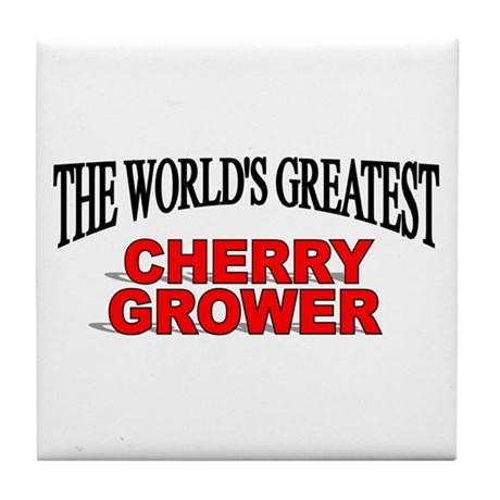 """The World's Greatest Cherry Grower"" Tile Coaster"