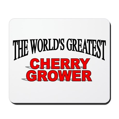 """""""The World's Greatest Cherry Grower"""" Mousepad"""