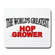 """""""The World's Greatest Hop Grower"""" Mousepad"""
