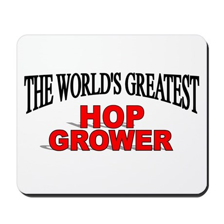"""The World's Greatest Hop Grower"" Mousepad"