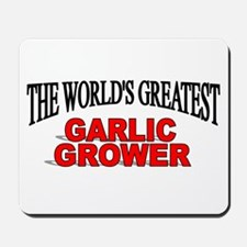 """The World's Greatest Garlic Grower"" Mousepad"