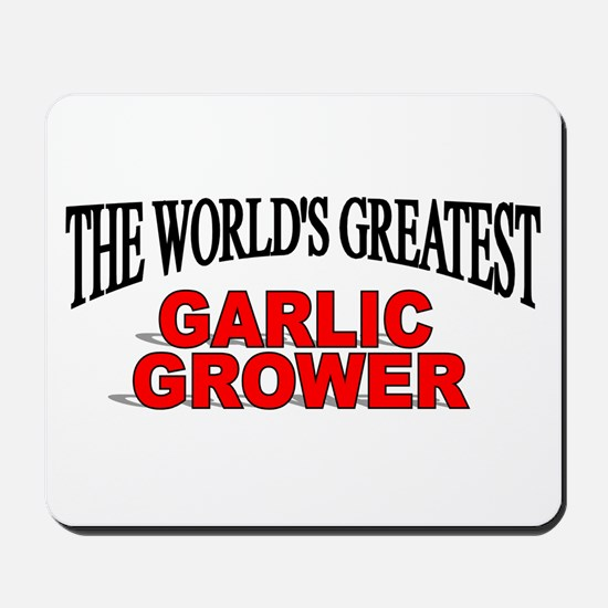 """The World's Greatest Garlic Grower"" Mousepad"