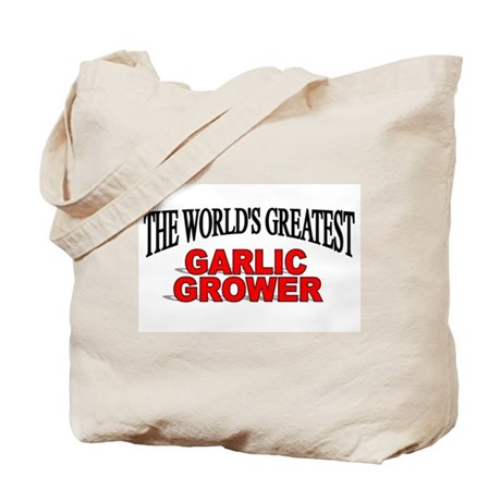 """""""The World's Greatest Garlic Grower"""" Tote Bag"""