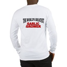 """The World's Greatest Garlic Grower"" Long Sleeve T"