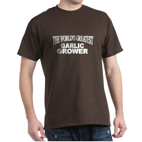 """The World's Greatest Garlic Grower"" Dark T-Shirt"