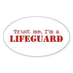 Trust Me I'm a Lifeguard Oval Decal