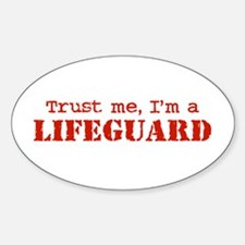 Trust Me I'm a Lifeguard Oval Decal