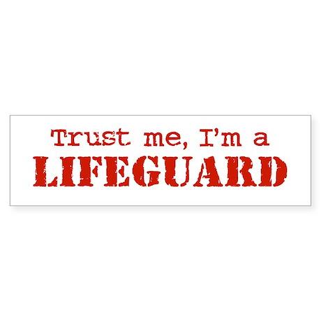 Trust Me I'm a Lifeguard Bumper Sticker